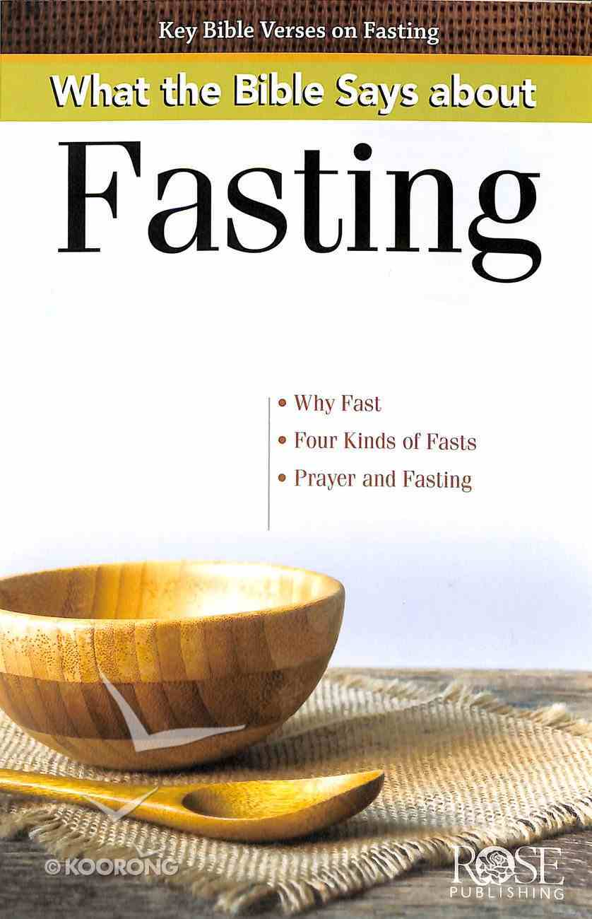 What the Bible Says About Fasting (Rose Guide Series) Pamphlet