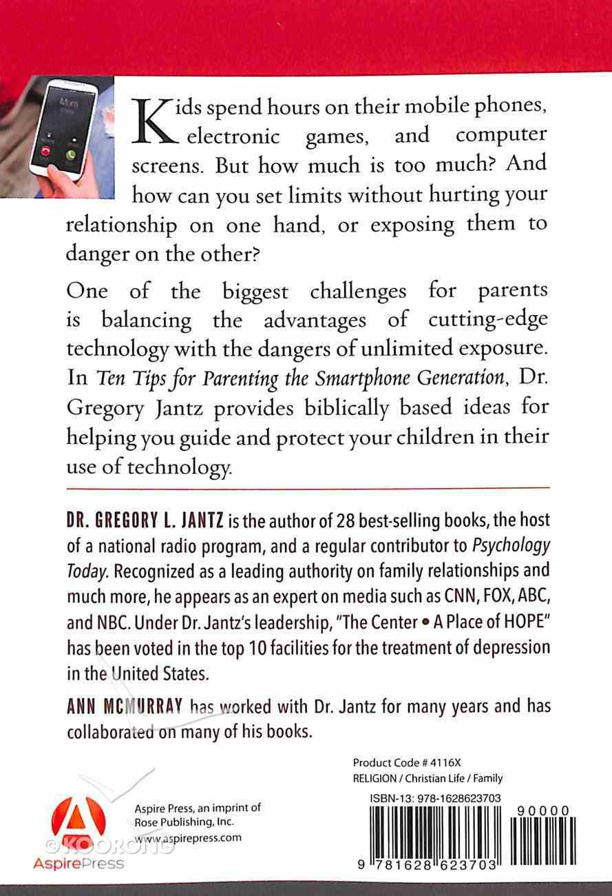 10 Tips For Parenting the Smartphone Generation Paperback