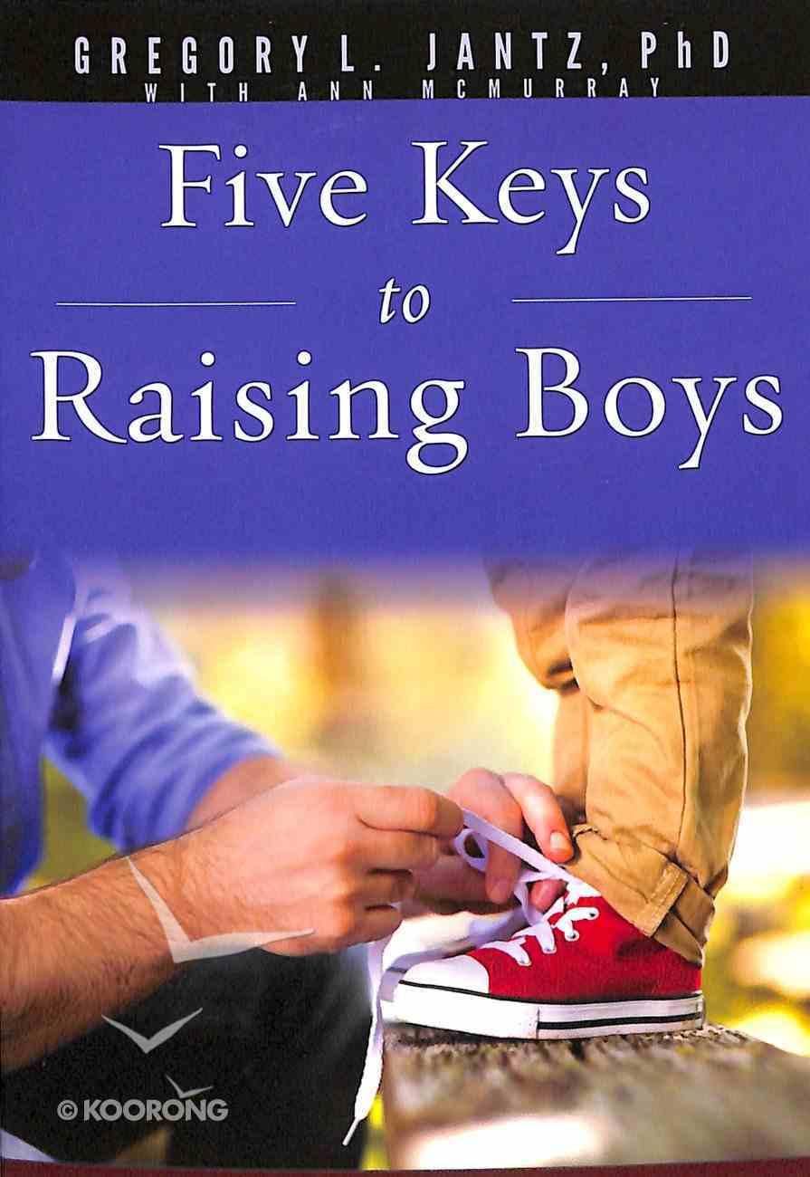 5 Keys to Raising Boys Paperback