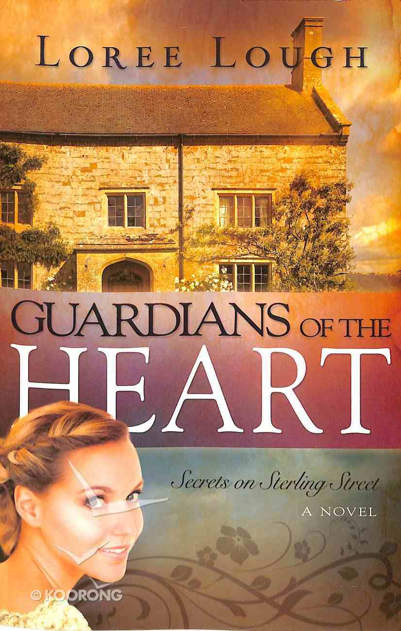 Guardians of the Heart (#02 in Secrets On Sterling Street Series) Paperback