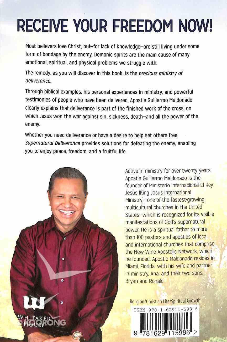 Supernatural Deliverance: Freedom For Your Soul Mind and Emotions Paperback