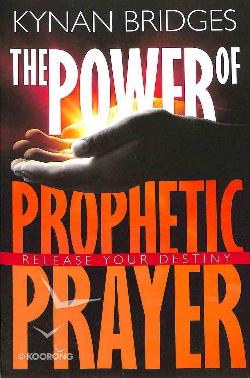 Power of Prophetic Prayer Paperback
