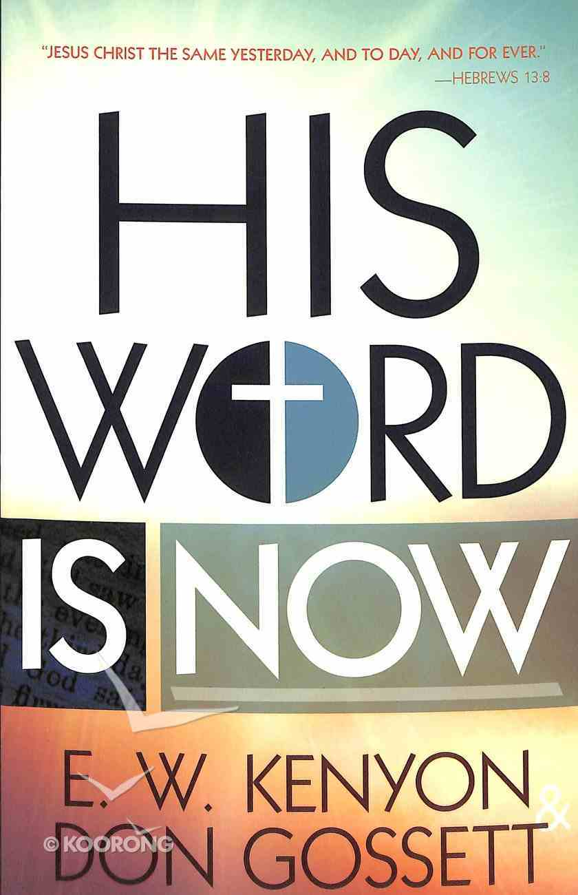 His Word is Now Paperback