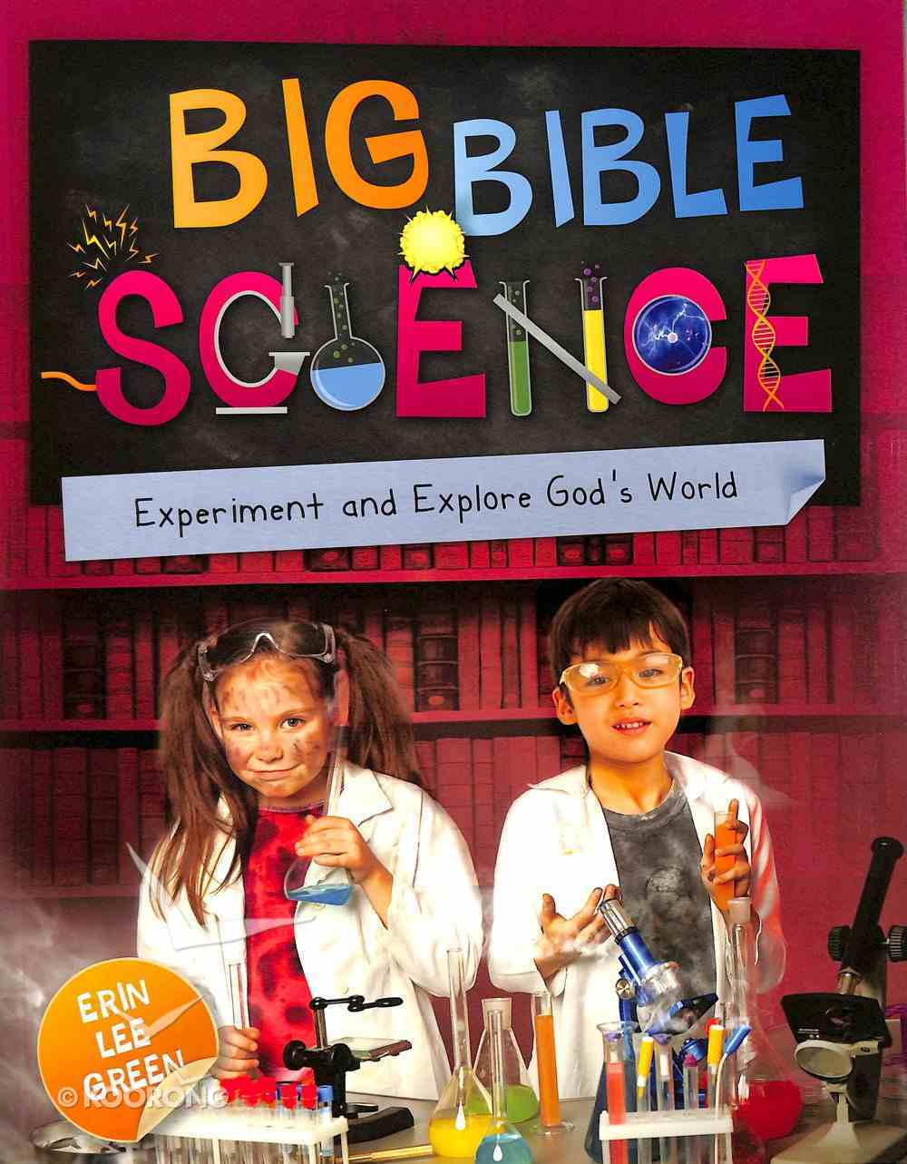 Big Bible Science: Experiment With and Explore God's World Paperback