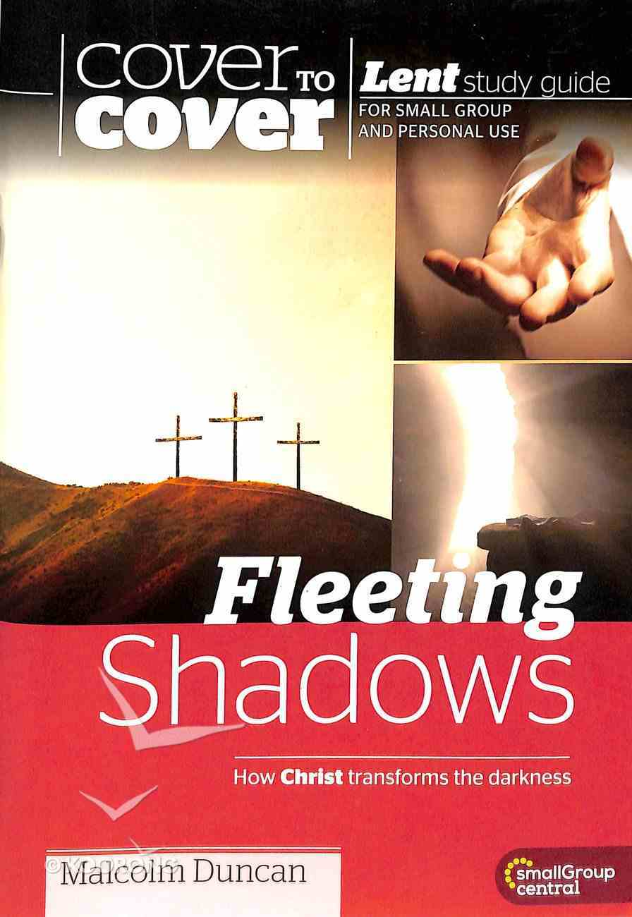 Fleeting Shadows (Lent Study Guide) (Cover To Cover Lent Studies Series) Paperback