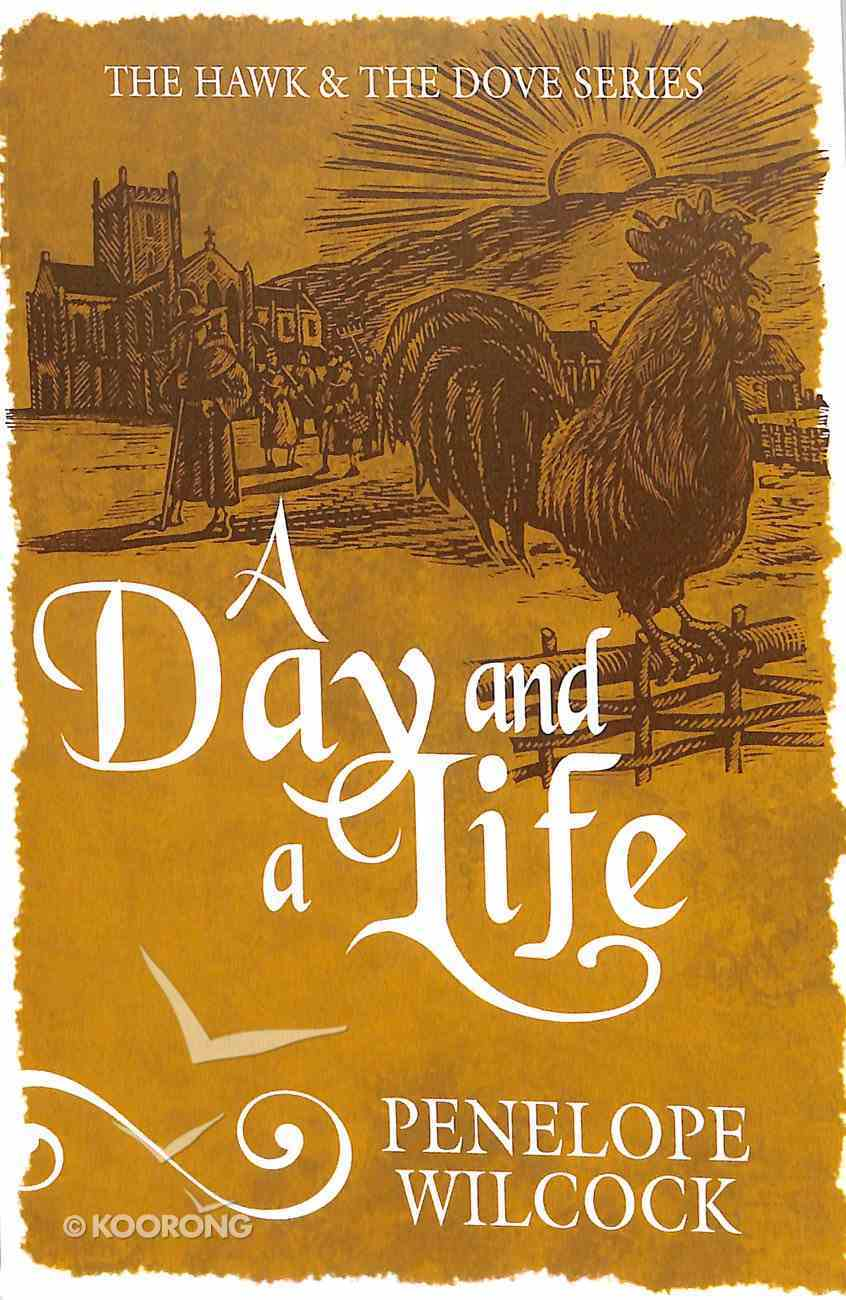 A Day and a Life (The Hawk And The Dove Series) Paperback