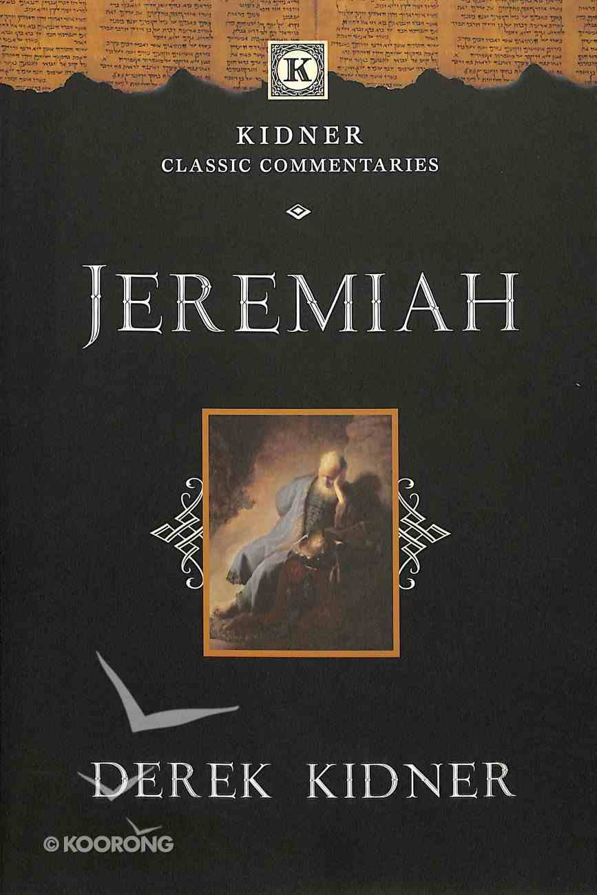 Jeremiah (Kidner Classic Commentaries Series) Paperback
