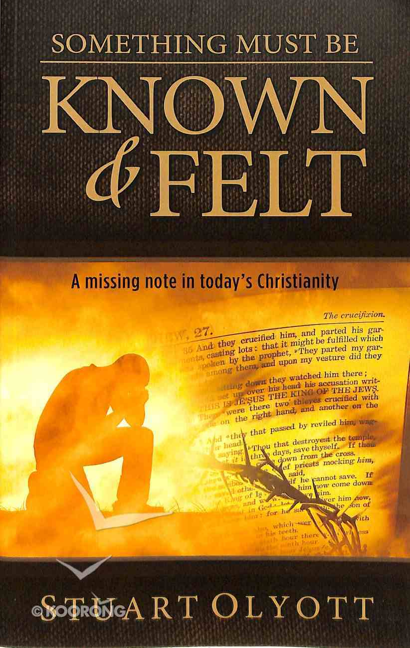 Something Must Be Known and Felt: A Missing Note in Today's Christianity Paperback