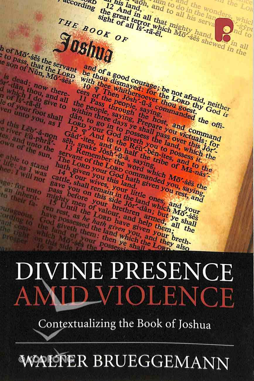 Divine Presence Amid Violence: Contextualizing the Book of Joshua Paperback