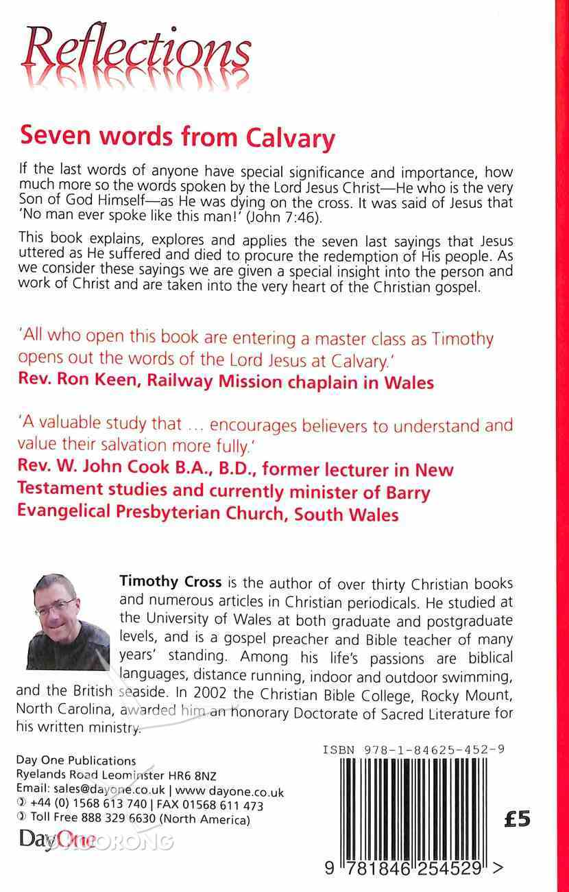 A Seven Words From Calvary: Devotional Exposition of Christ's Words on the Cross (Reflections Series) Paperback