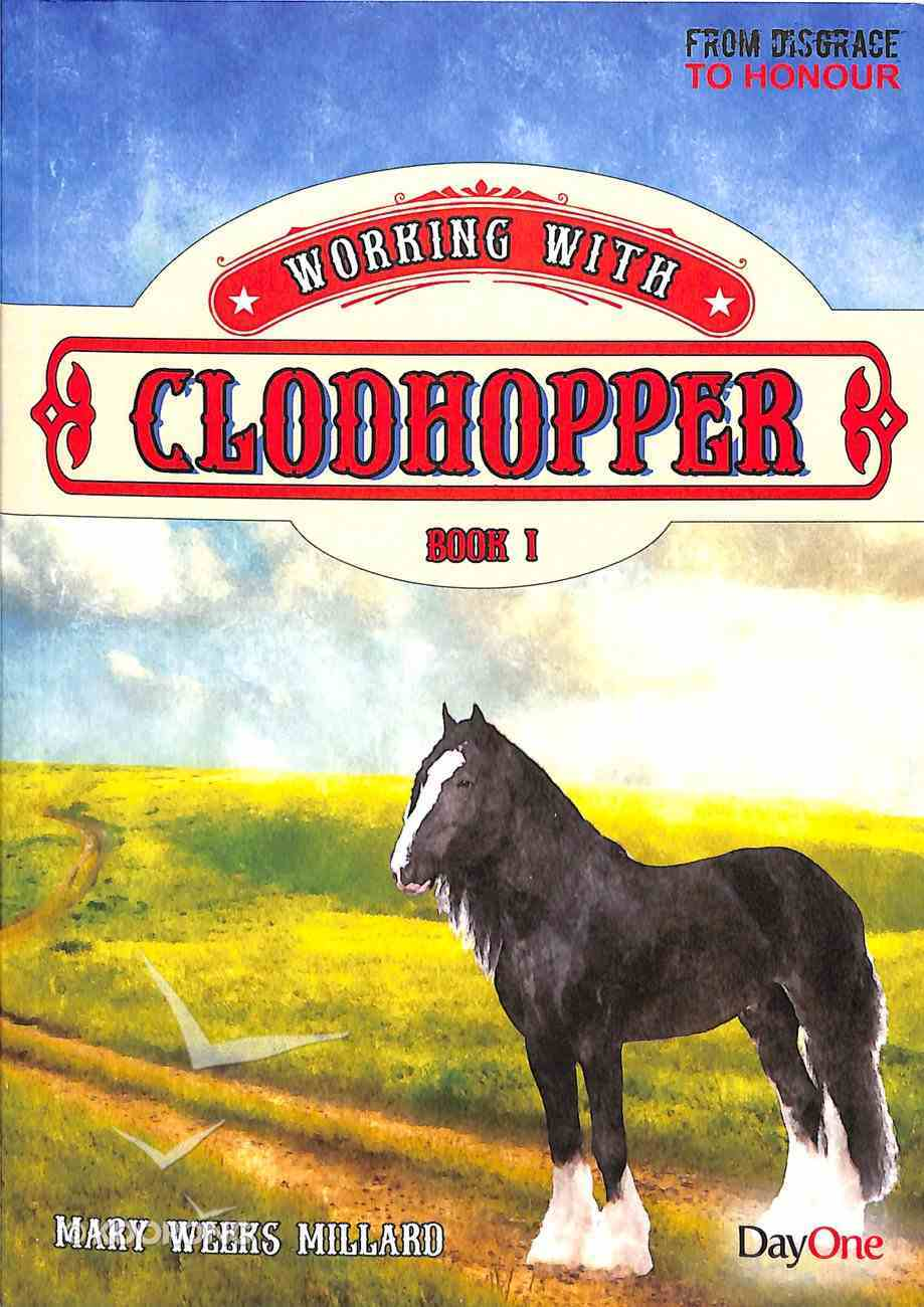 Working With Clodhopper (#01 in From Disgrace To Honour Series) Paperback