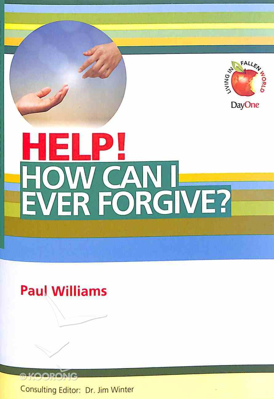 How Can I Ever Forgive? (Help! Series (Dayone)) Booklet