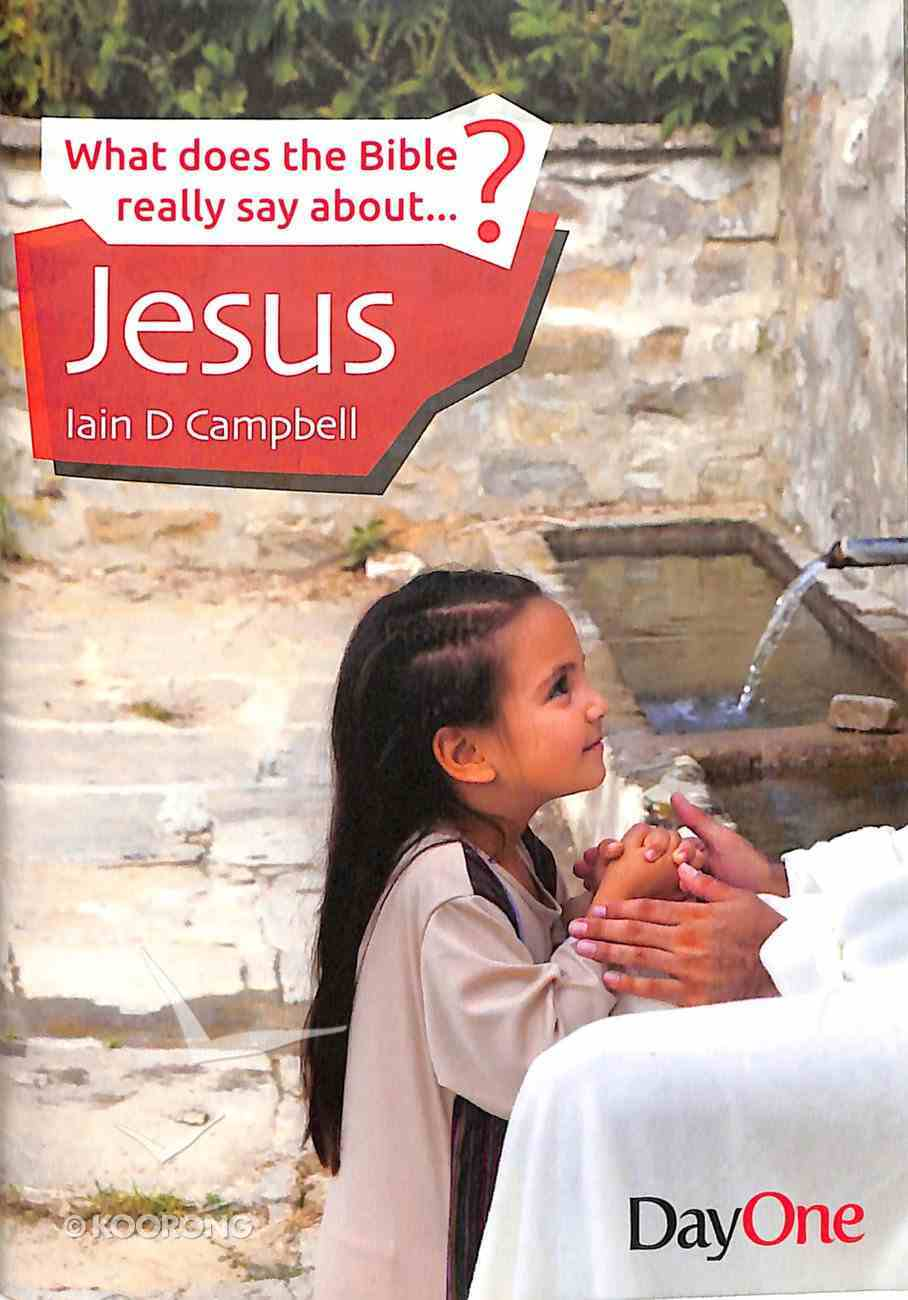 Jesus (What Does The Bible Really Say About Series) Paperback
