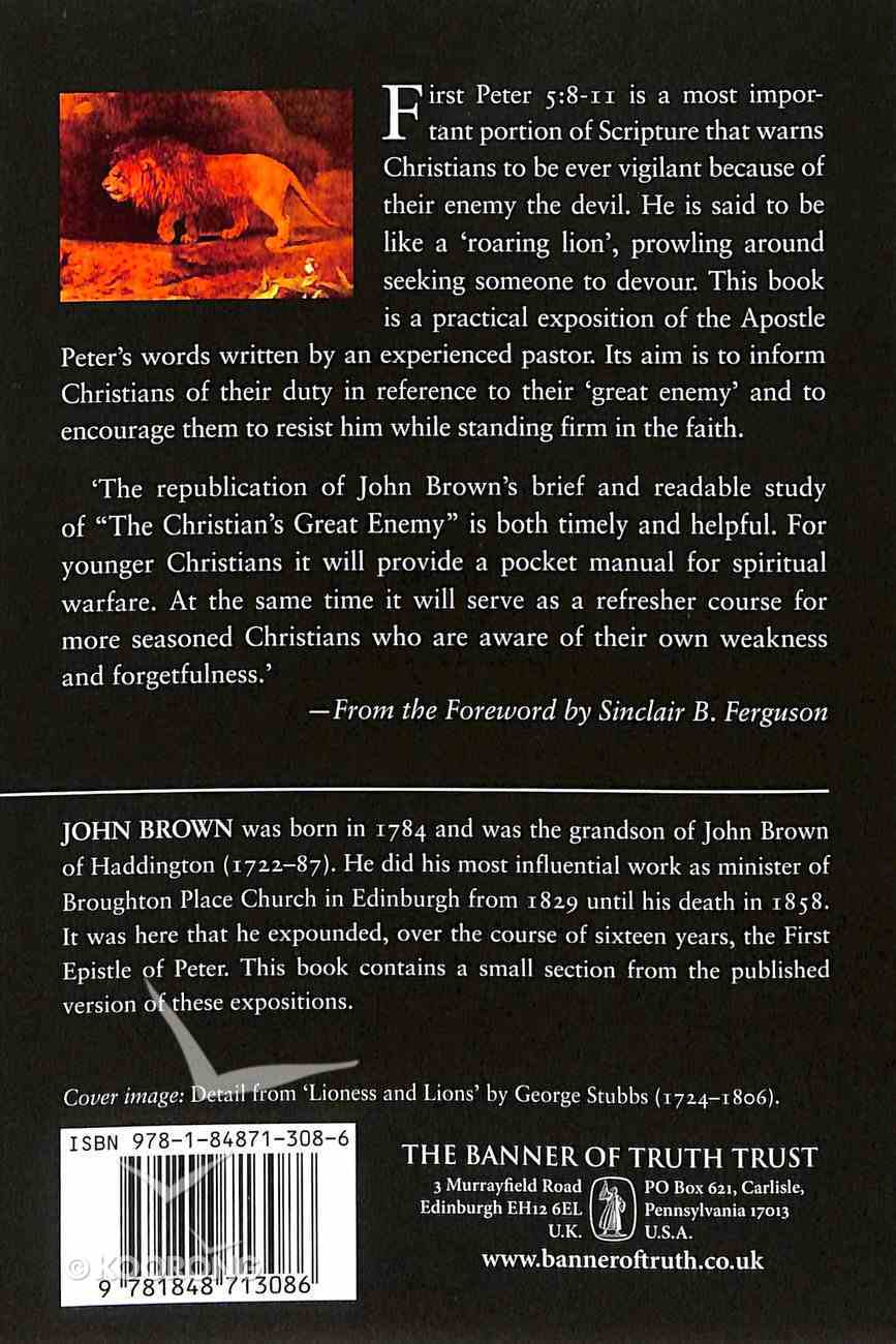 The Christian's Great Enemy: A Practical Exposition of 1 Peter 5:8-11 Paperback