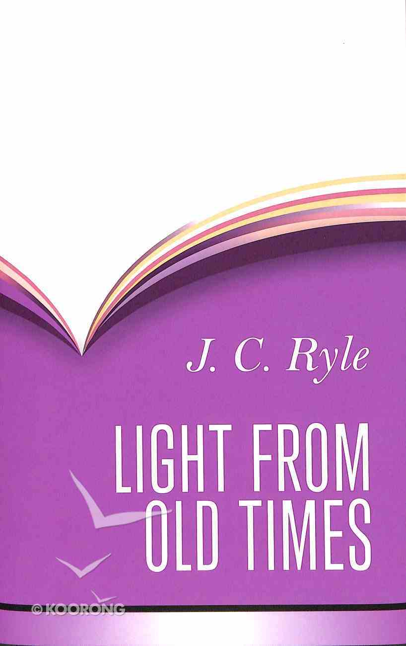 Light From Old Times Hardback