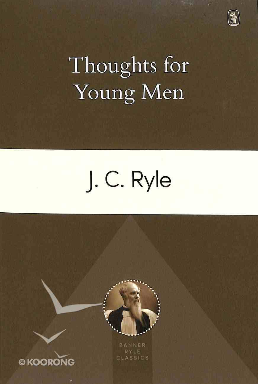 Thoughts For Young Men (Banner Ryle Classics Series) Paperback