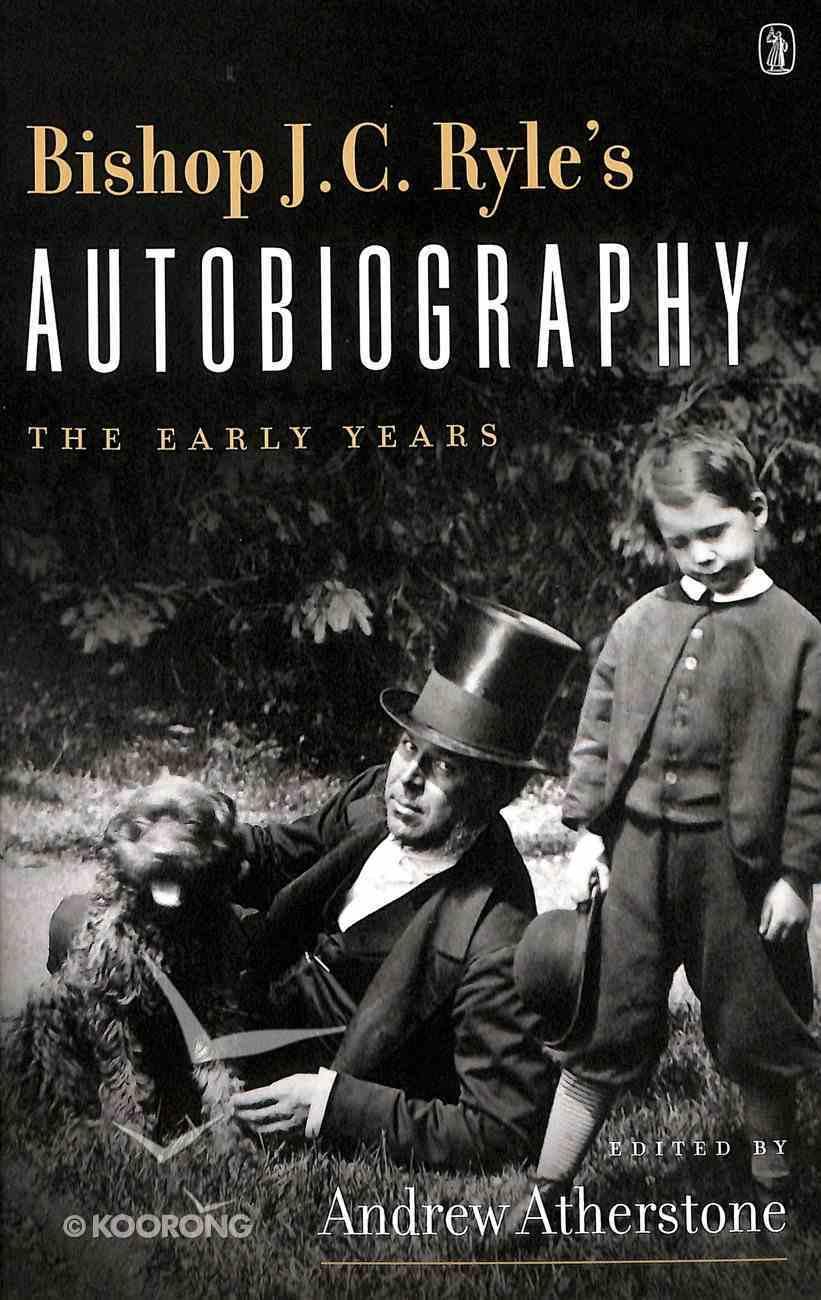 Bishop J C Ryle's Autobiography Hardback