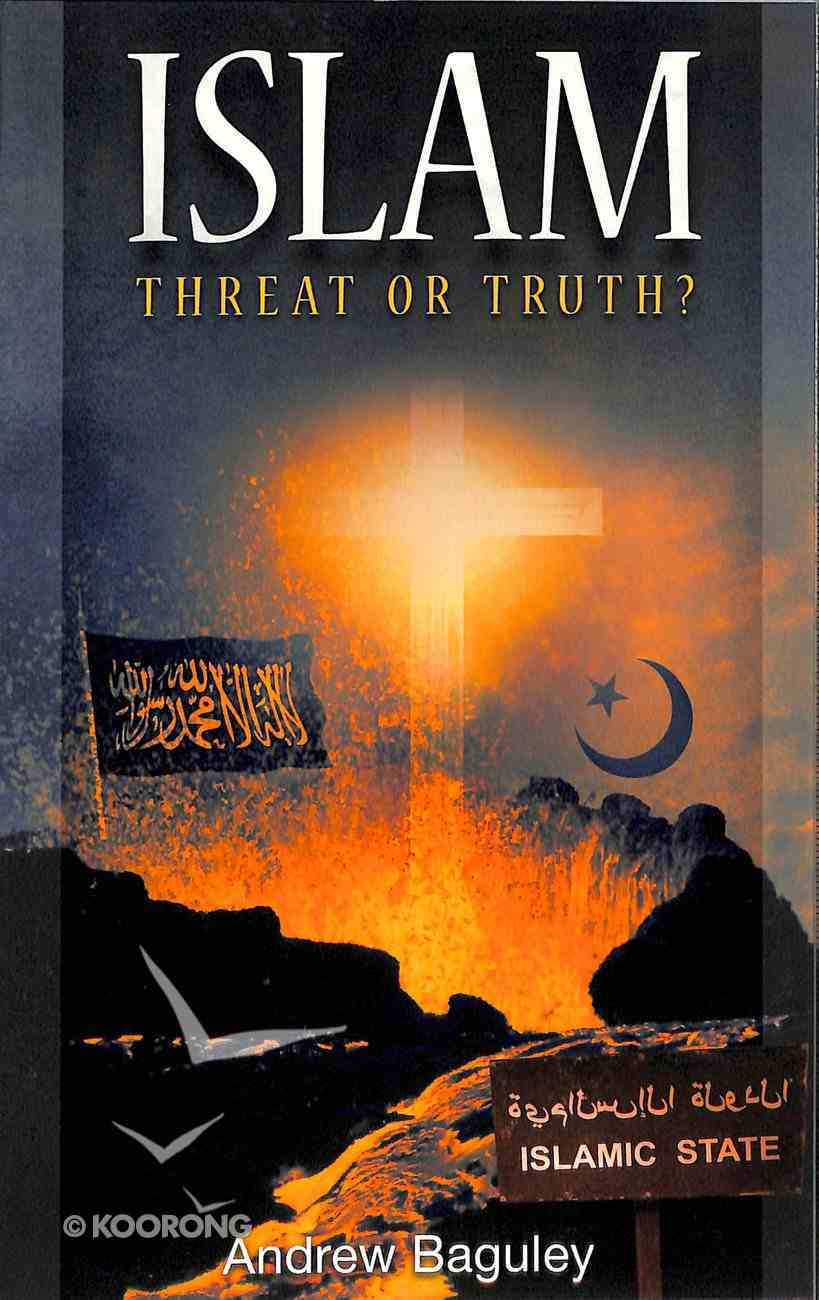 Islam: Threat Or Truth? Paperback