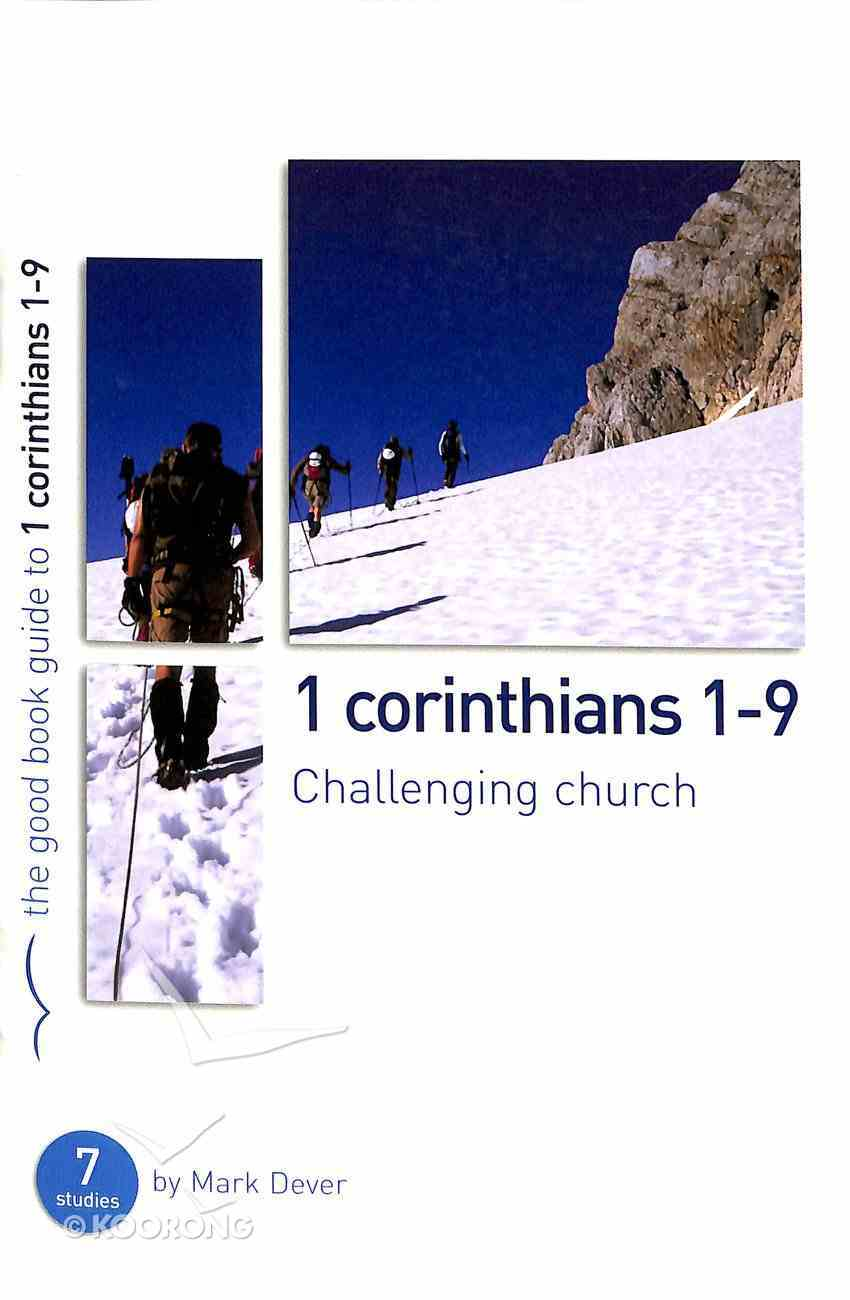 1 Corinthians 1-9: Challenging Church (The Good Book Guides Series) Paperback