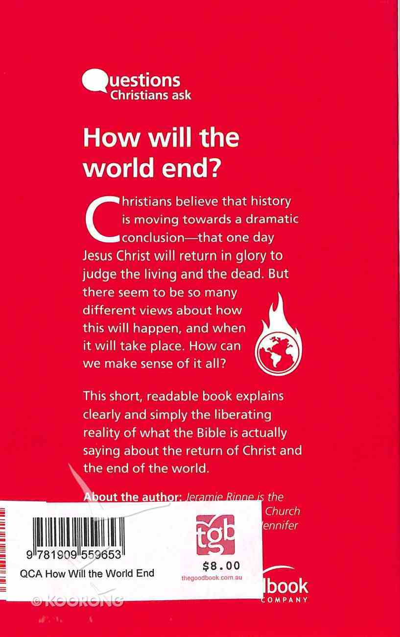 How Will the World End? (Questions Christian Ask Series) Paperback