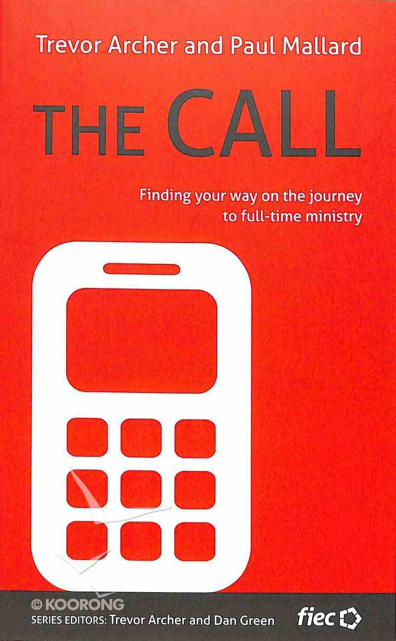 Call, The: Finding Your Way on the Journey to Full-Time Ministry (Ministry Journeys Series) Paperback