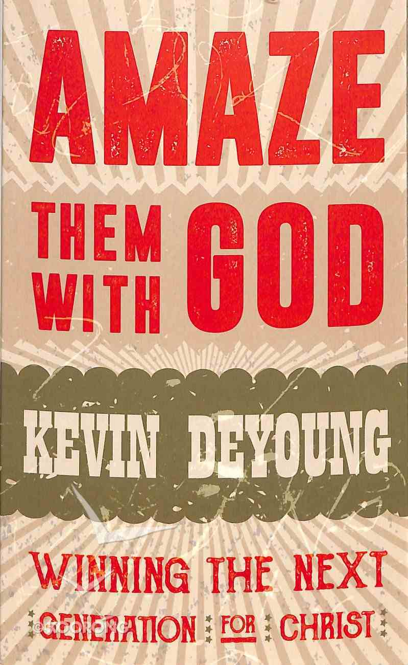Amaze Them With God: Winning the Next Generation For Christ Booklet