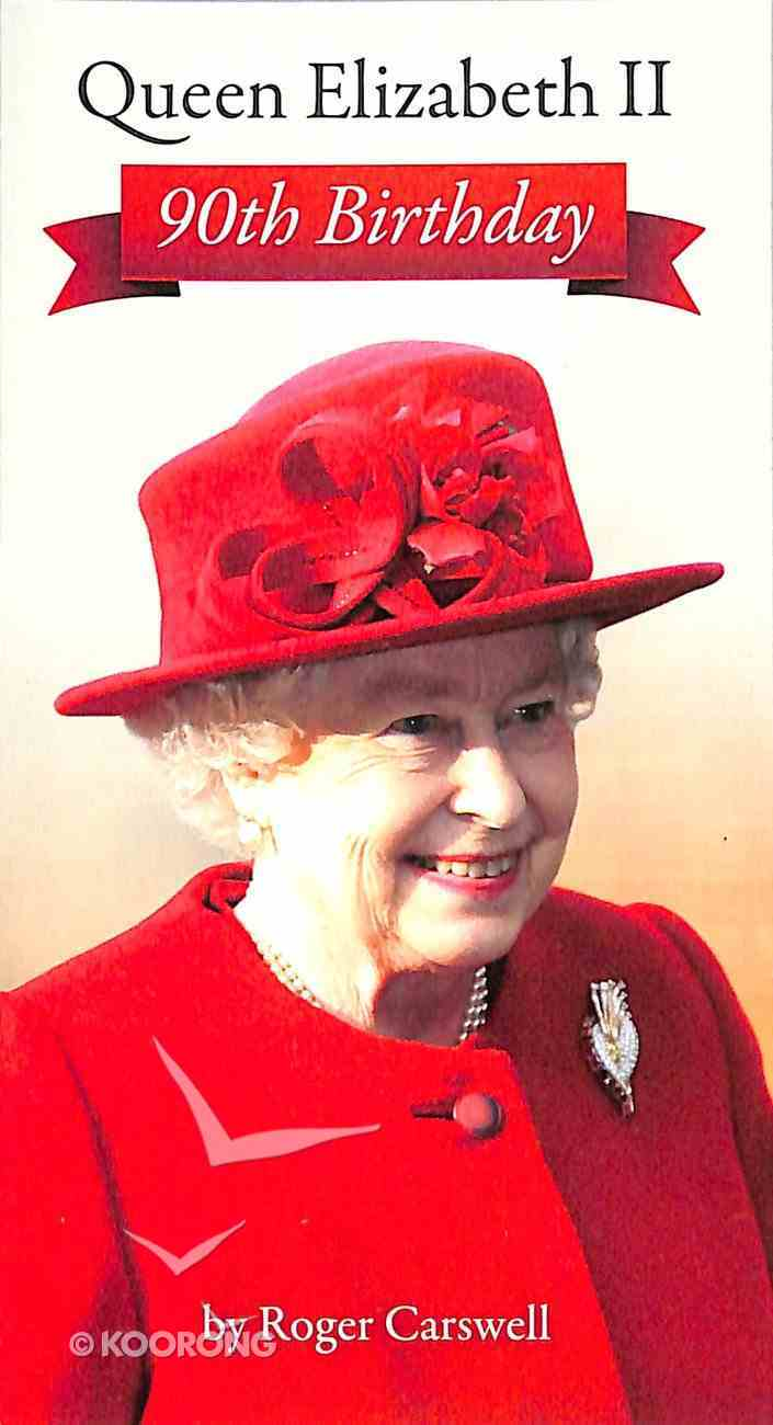 Queen Elizabeth II - 90Th Birthday Booklet