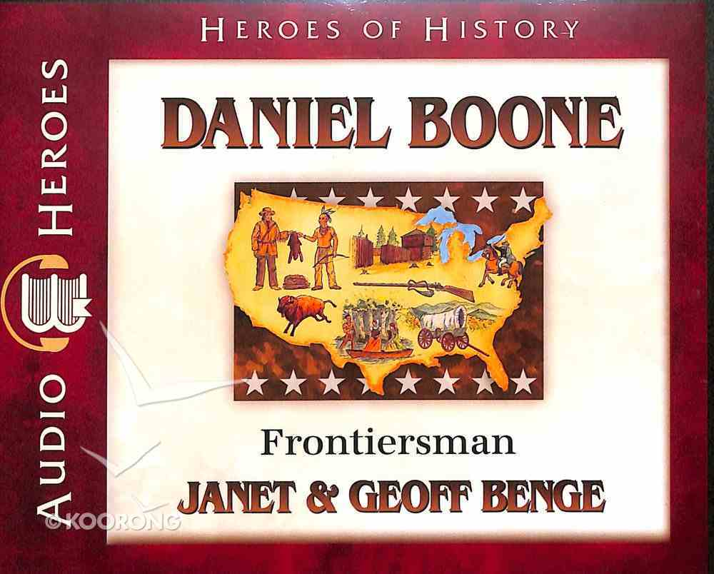 Daniel Boone - Frontiersman (Unabridged, 4 CDS) (Heroes Of History Series) CD