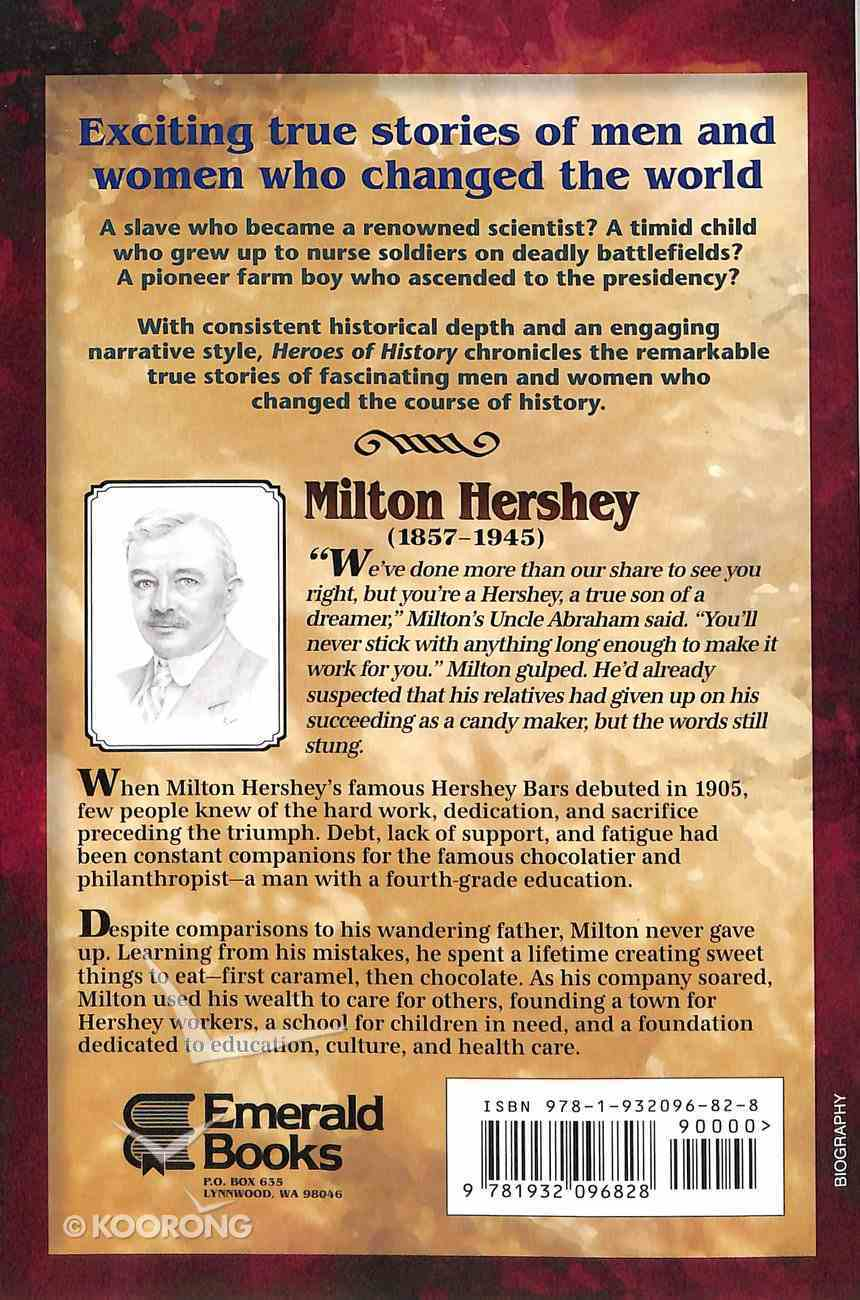 Milton Hershey - More Than Chocolate (Heroes Of History Series) Paperback