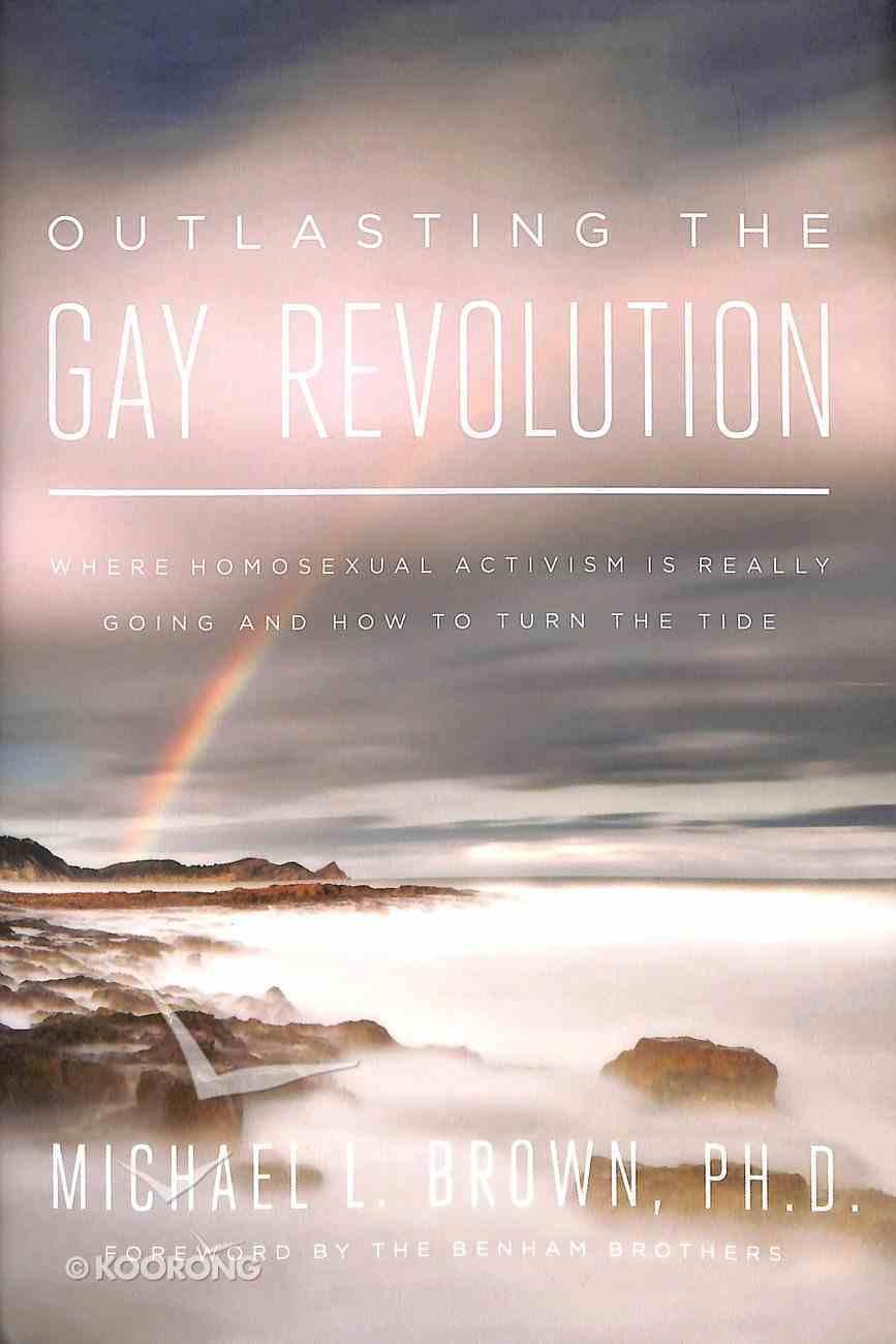 Outlasting the Gay Revolution Hardback