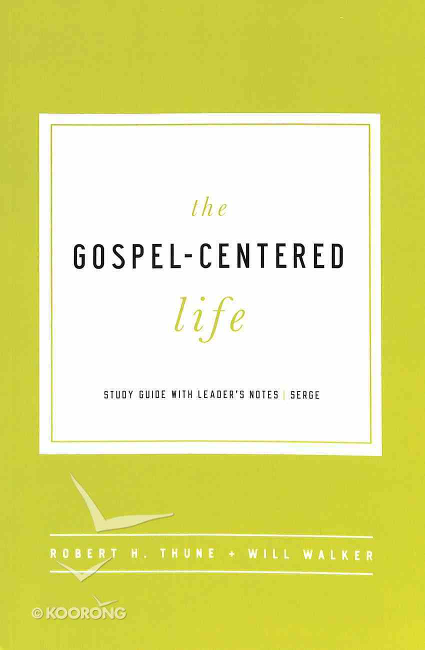 The Gospel-Centered Life (Study Guide With Leader's Notes) Paperback
