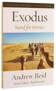 Exodus - Saved For Service (Reading The Bible Today Series) Paperback