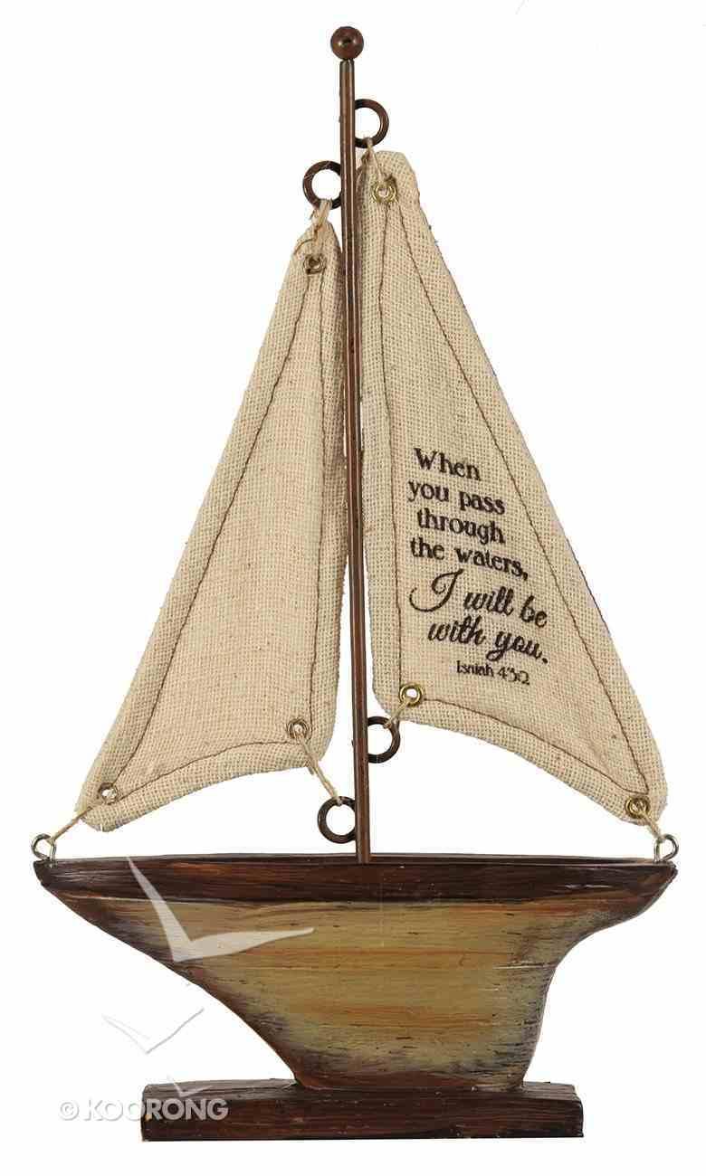Sailboat Tabletop: When You Pass Through.... (Isaiah 43:2) Homeware