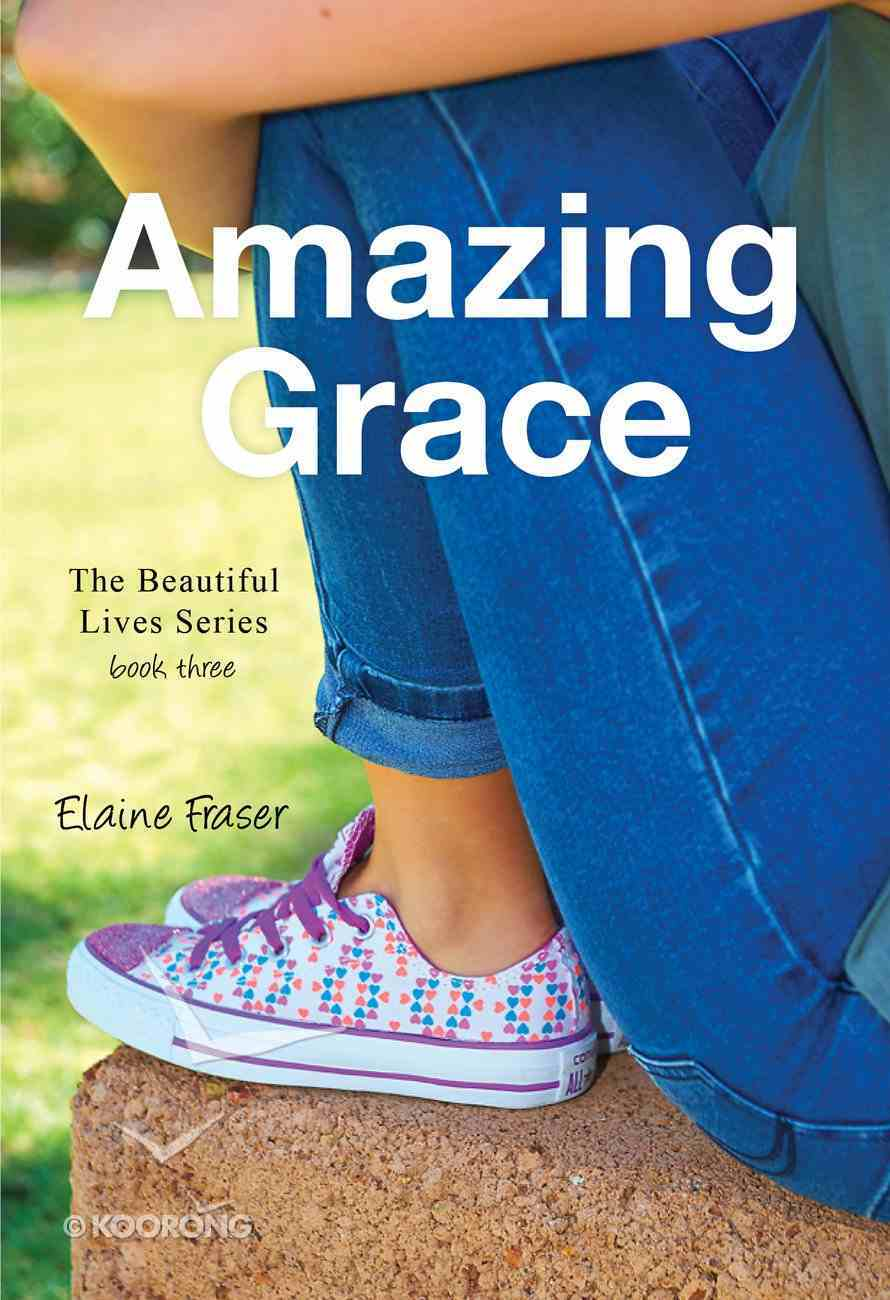 Beautiful Lives #03: Amazing Grace Paperback