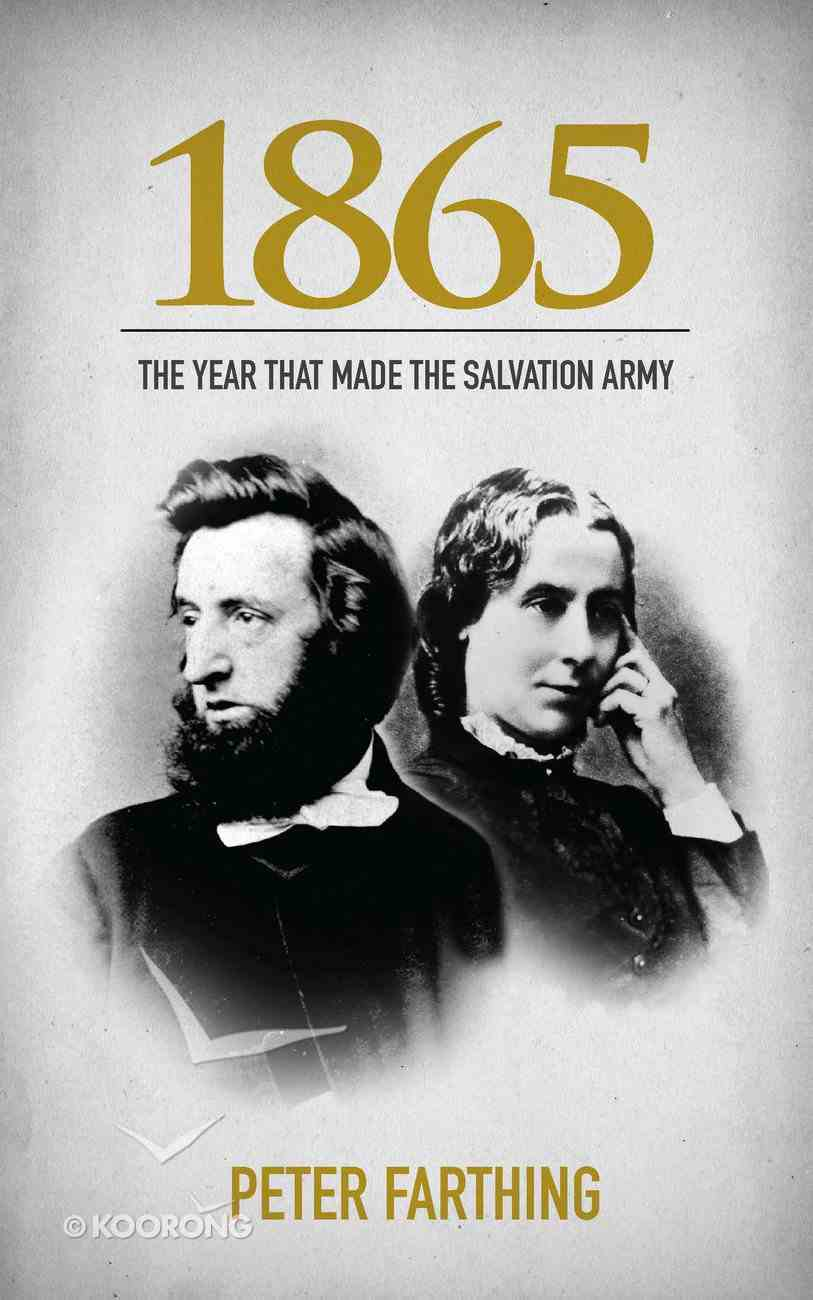1865: The Year That Made the Salvation Paperback