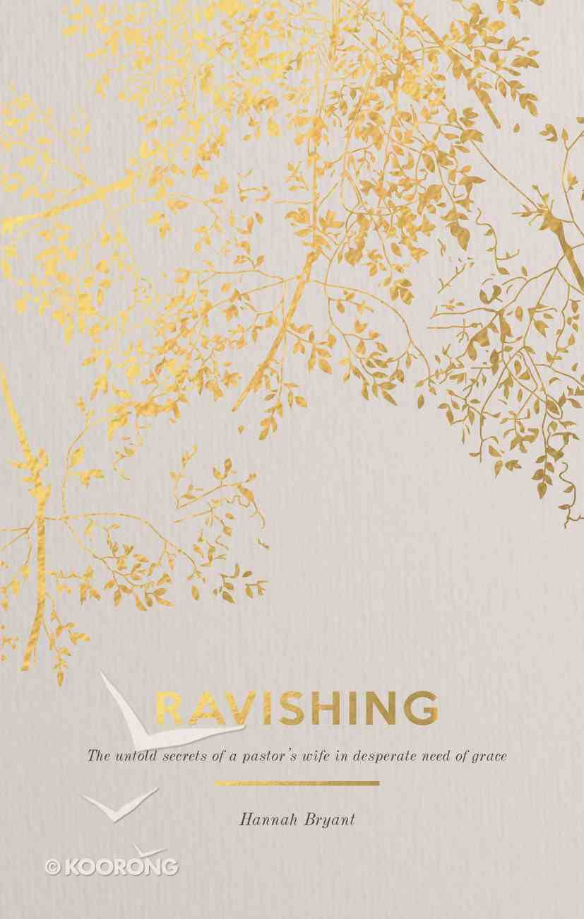 Ravishing: The Untold Secrets of a Pastor's Wife in Desperate Need of Grace Paperback