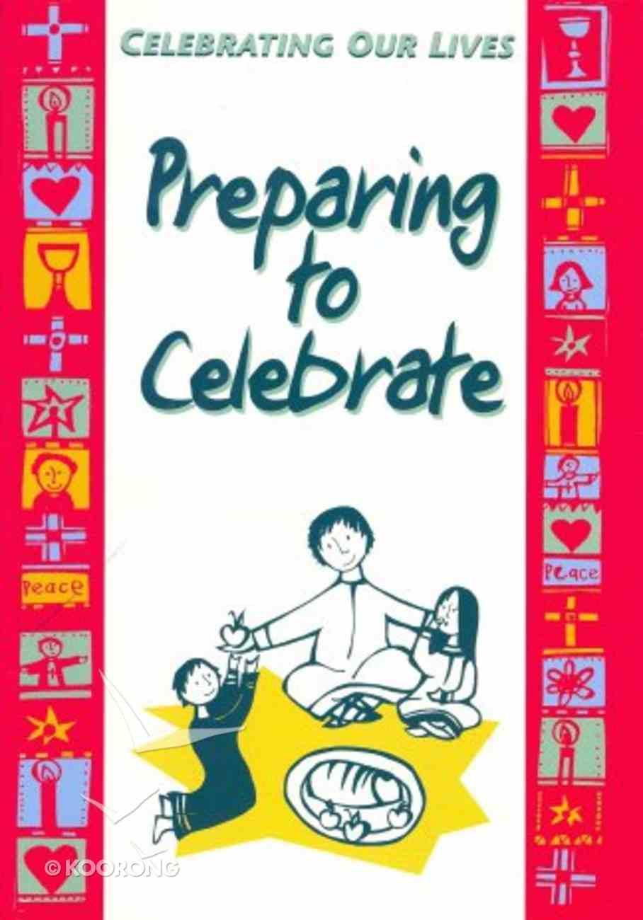 Preparing to Celebrate (Celebrating Our Lives Series) Paperback