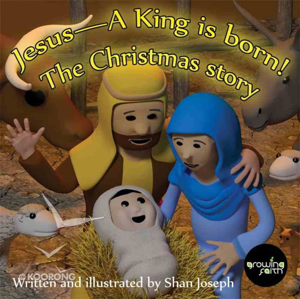 Jesus - a King is Born (The Christmas Story) Paperback