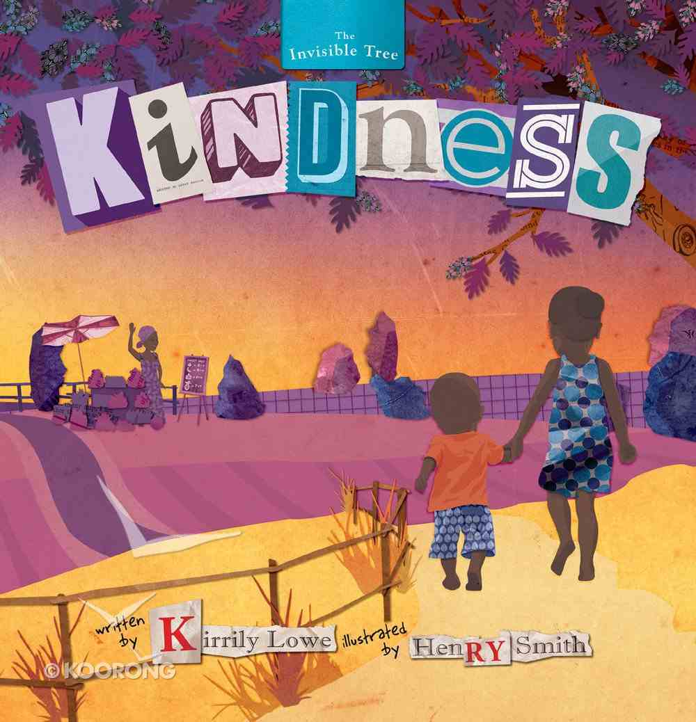 Kindness (#05 in Invisible Tree Series) Hardback