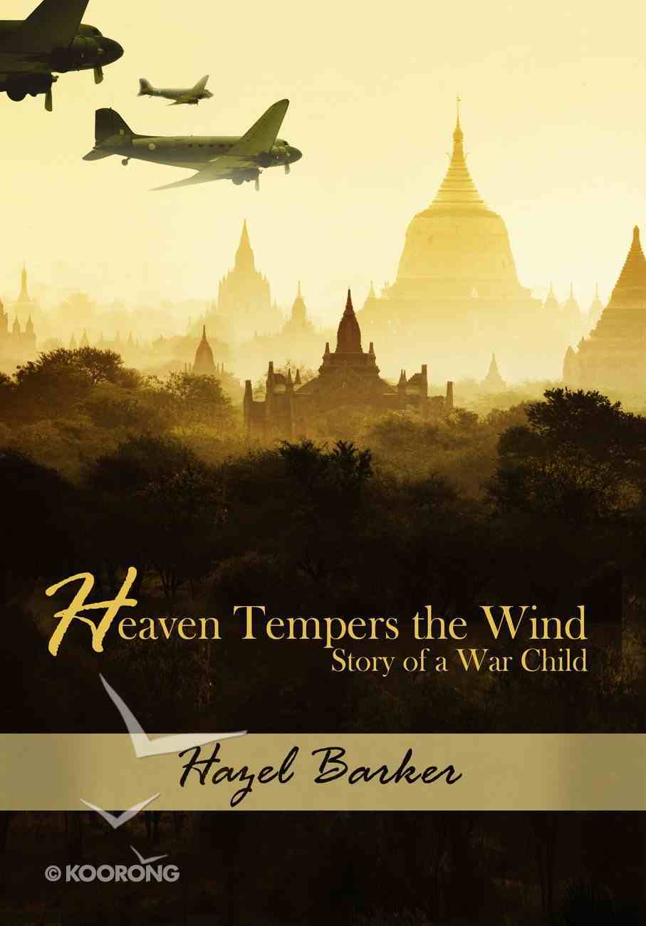 Heaven Tempers the Wind Paperback