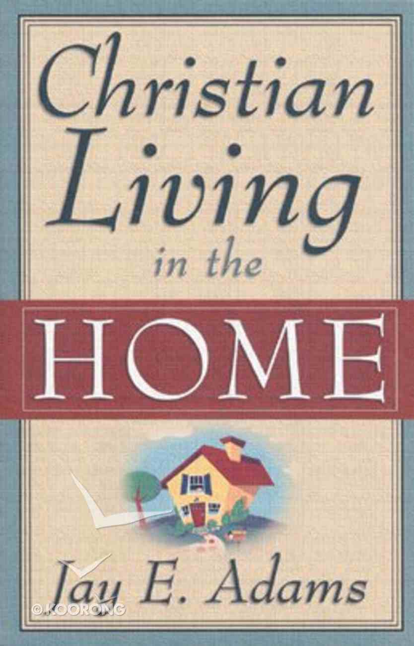 Christian Living in the Home Paperback