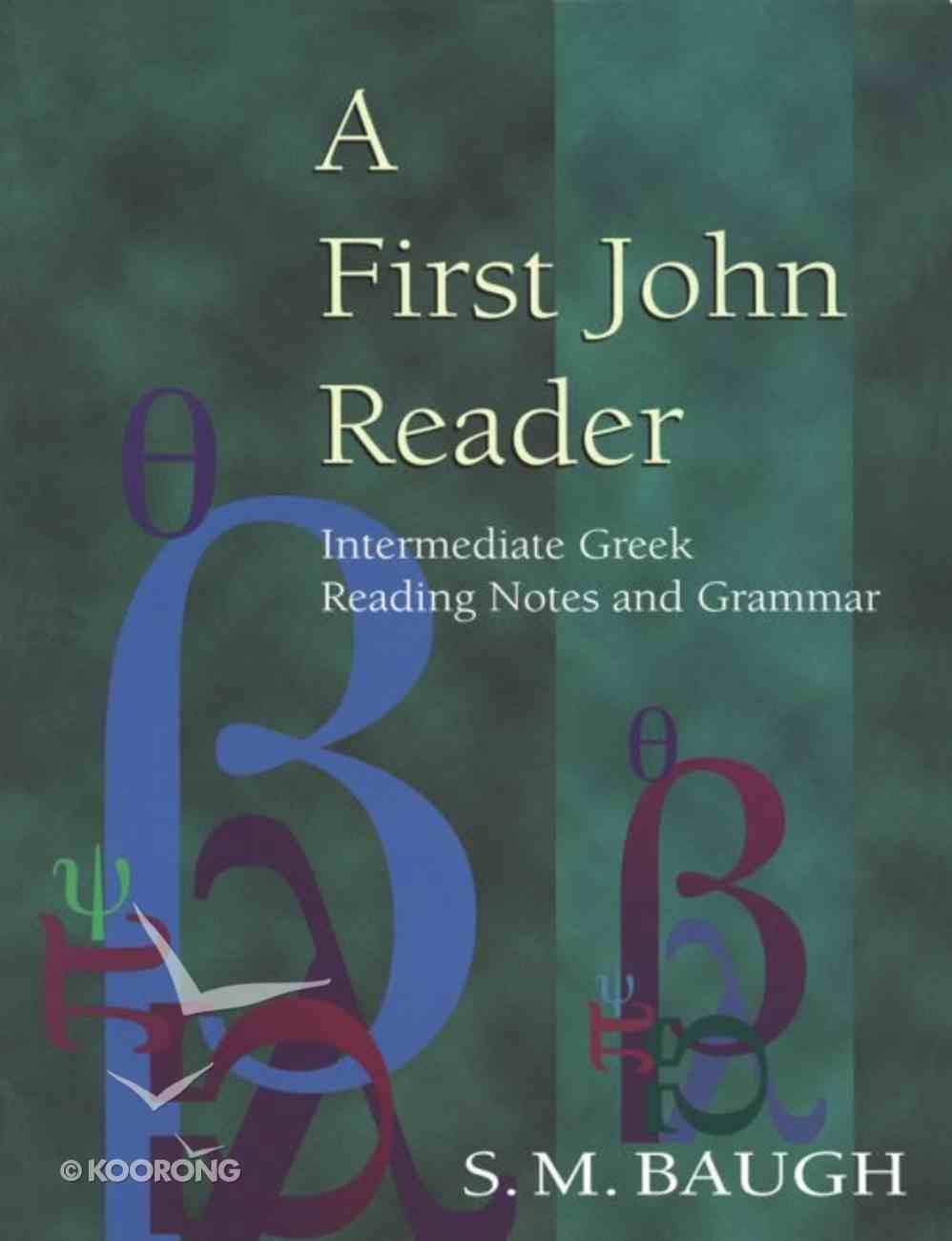 First John Reader Intermediate Greek Reading Notes and Grammar Paperback