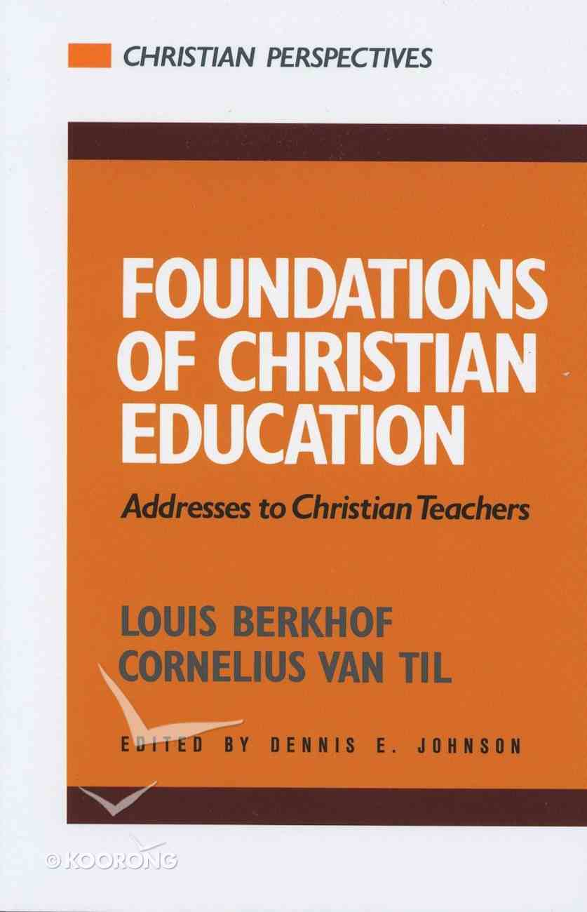 Foundations of Christian Education Paperback
