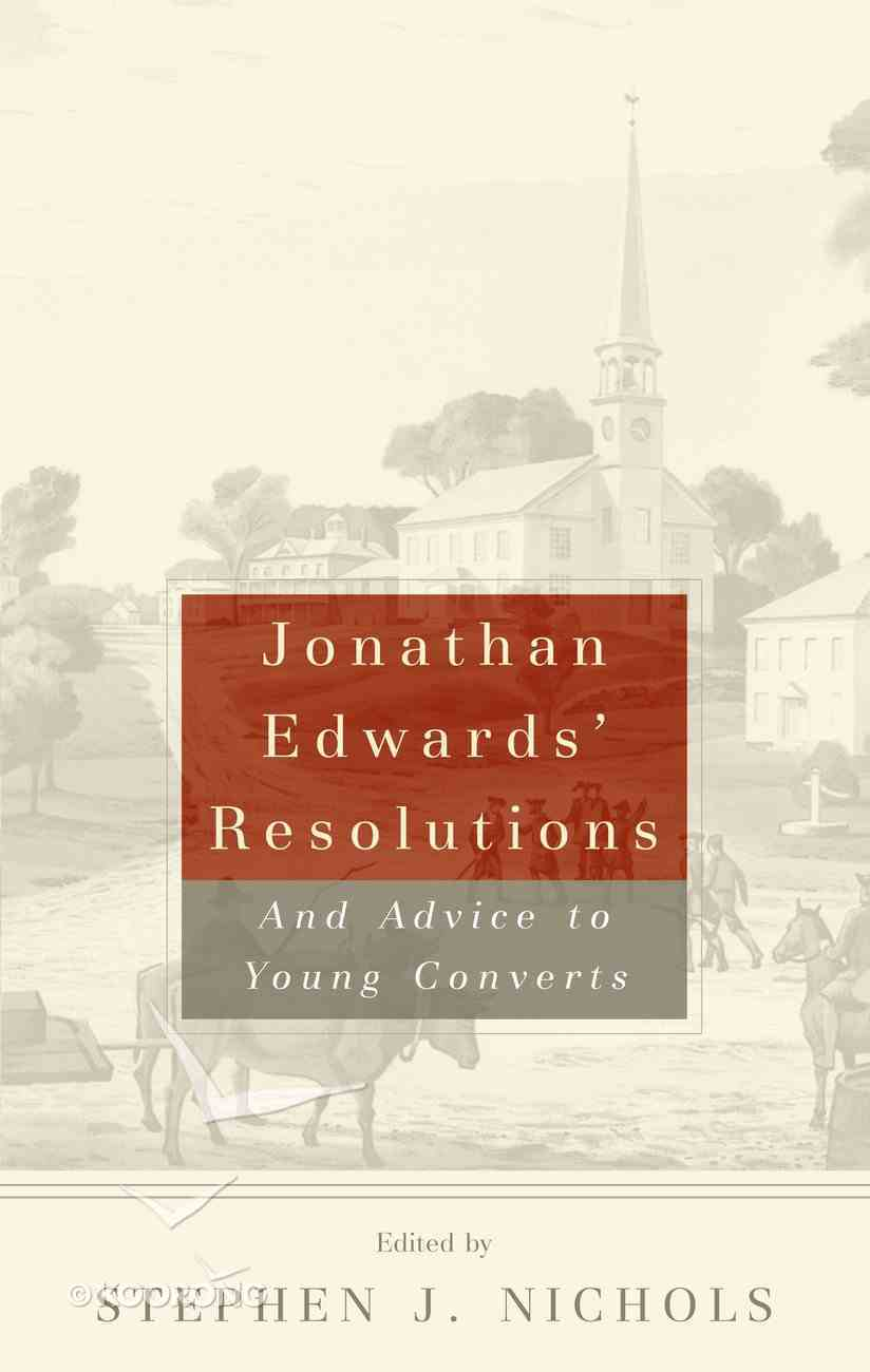 Jonathan Edwards' Resolutions and Advice to Young Converts Paperback