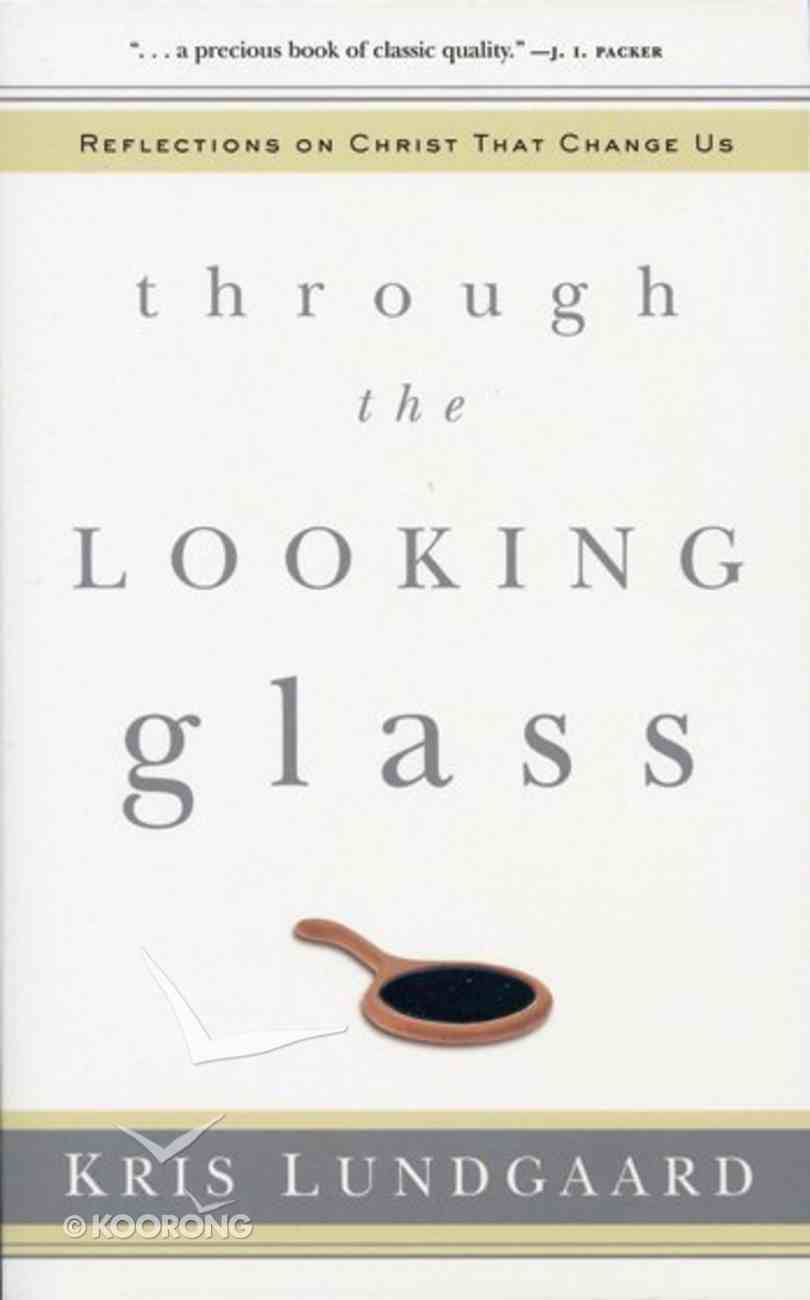 Through the Looking Glass Paperback