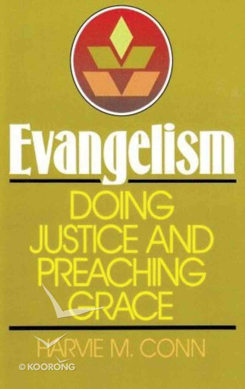 Evangelism Doing Justice and Preaching Grace Paperback