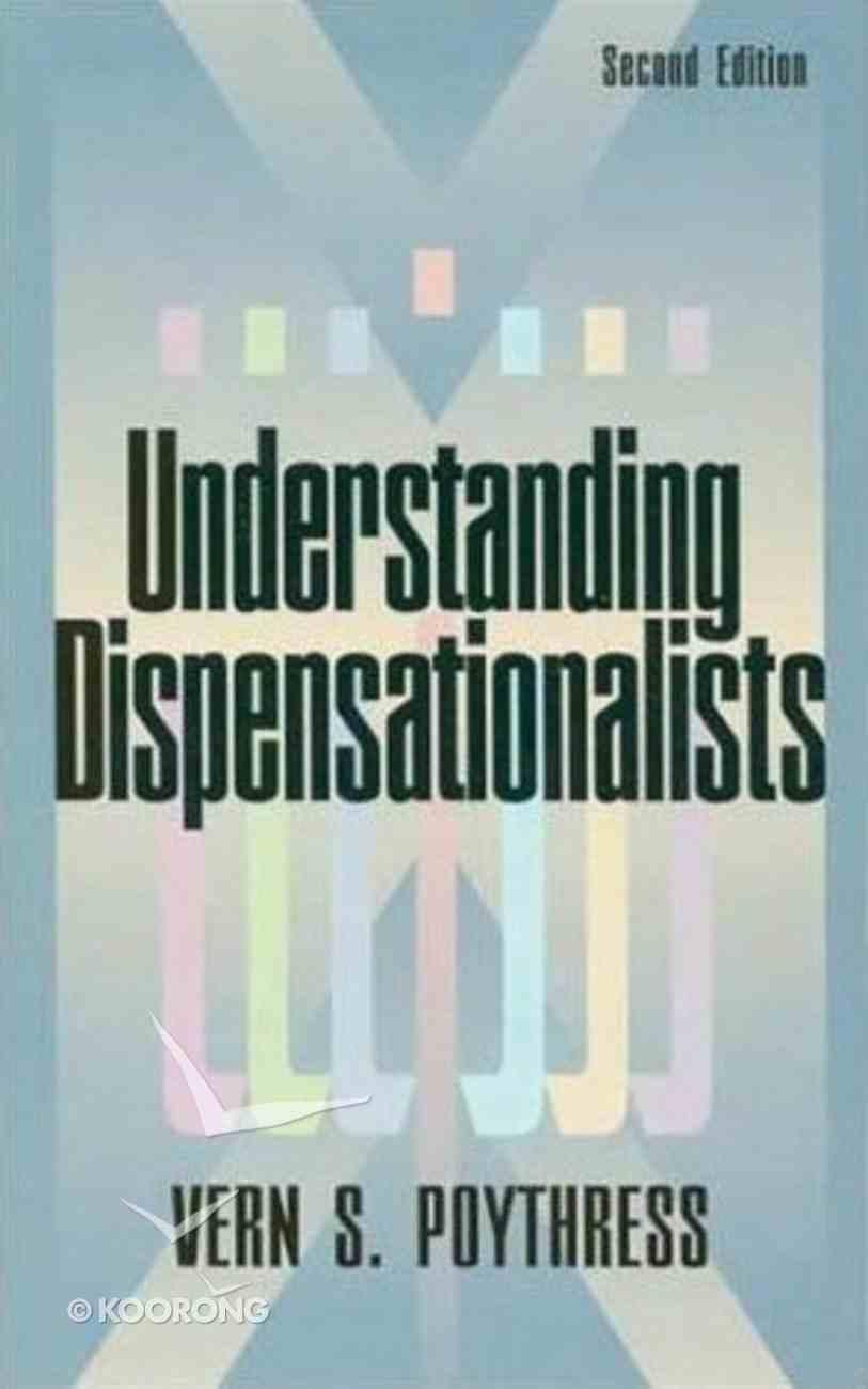 Understanding Dispensationalists Paperback