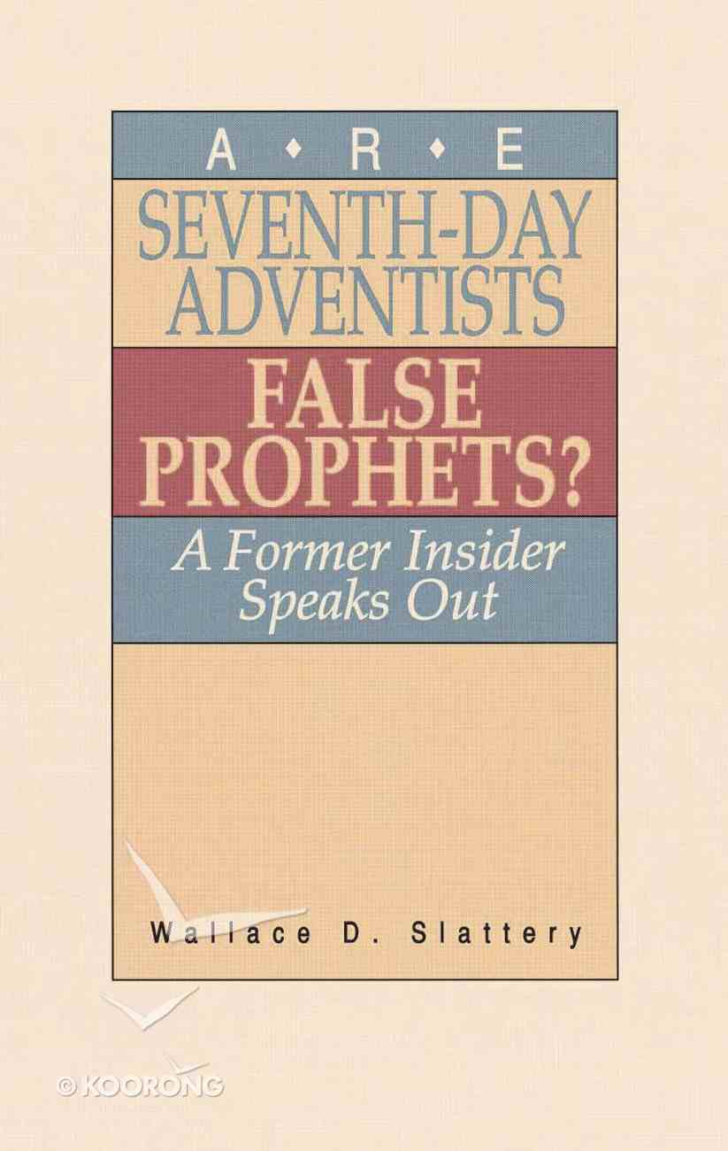 Are Seventh-Day Adventists False Prophets? Paperback