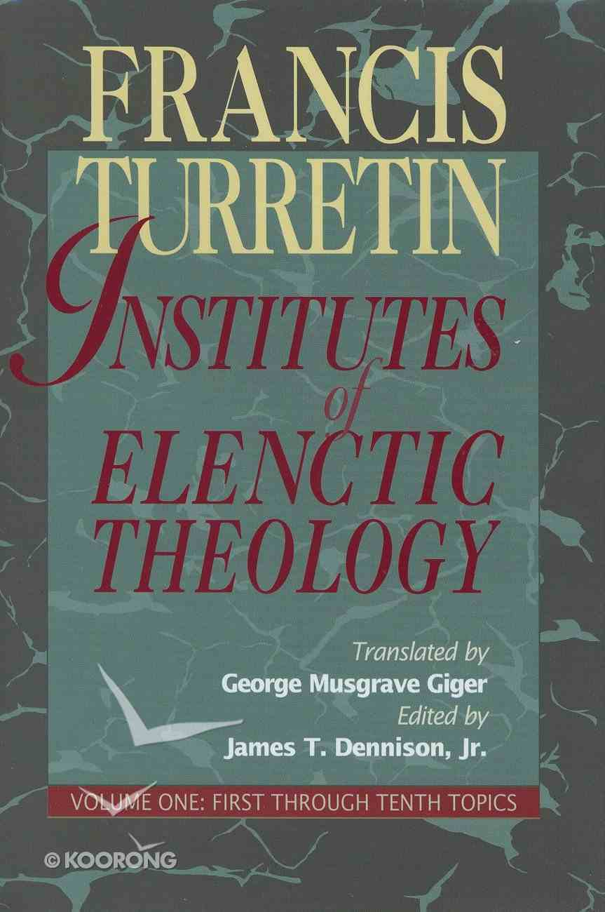 Institutes of Elenctic Theology Volume 1 Hardback