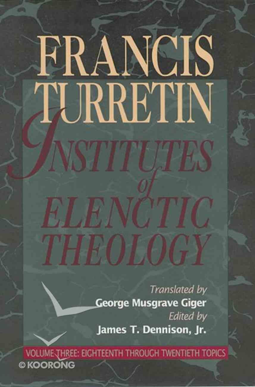 Institutes of Elenctic Theology Volume 3 Hardback